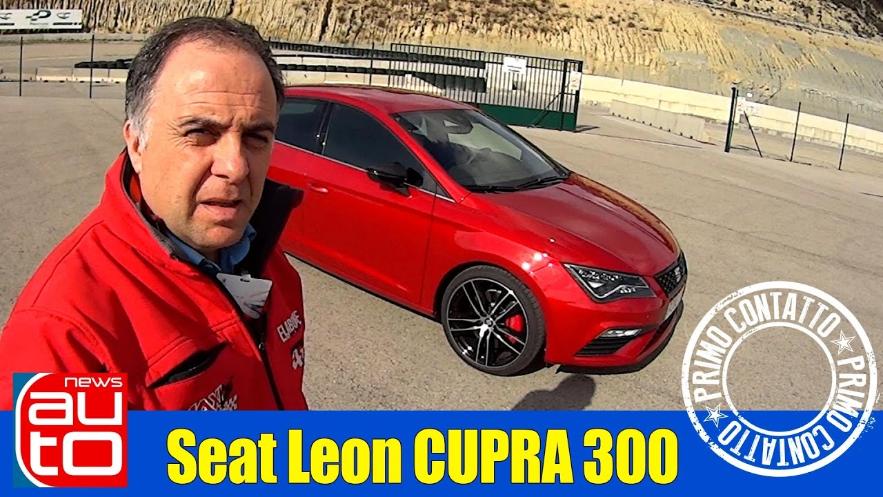 Photo of VIDEO Seat Leon Cupra 300 2017 | Test pista | Test su strada